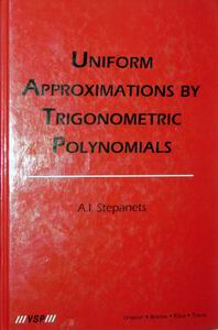 A.I.Stepanets. Uniform Approximations by Trogonometric